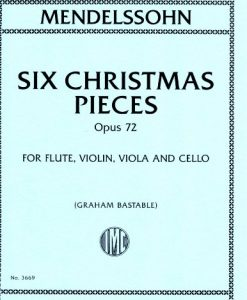 Mendelssohn - 6 Christmas Pieces - Opus 72 for Flute, Violin, Viola and Cello Arranged by Graham Bastable - By International Music Co